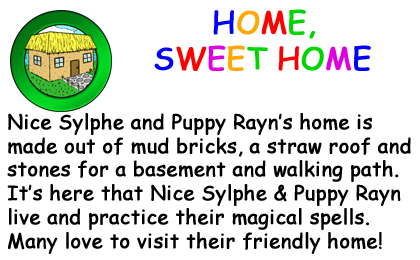 Bio Card - Home, Sweet Home: Nice Sylphe and Puppy Rayns home is made out of mud bricks, a straw roof and  stones for a basement and walking path.  Its here that Nice Sylphe & Puppy Rayn live and practice their magical spells.  Many love to visit their friendly home!